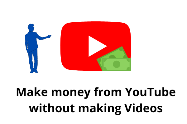make money on youtube without making any videos